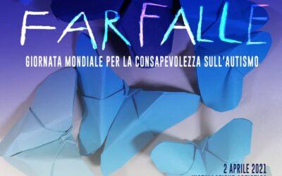 """""""FARFALLE"""" Giornata mondiale della consapevolezza sull'autismo 2 Aprile 2021"""